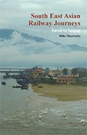 South Eastern Railway Journeys - Hanoi to Saigon by Mike Sharrocks